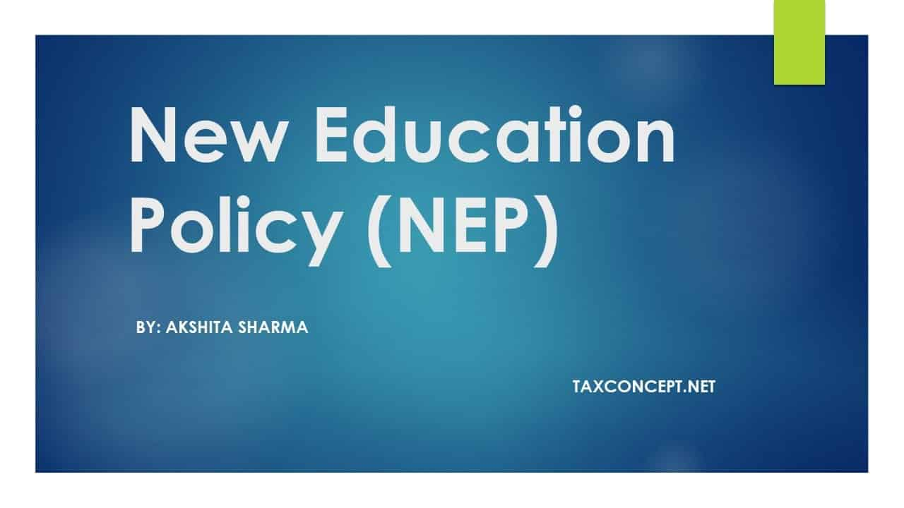 NEW EDUCATION POLICY (NEP)