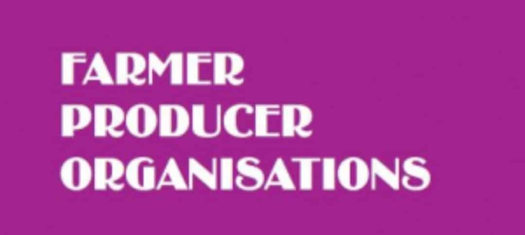FARMER PRODUCER ORAGNISATION