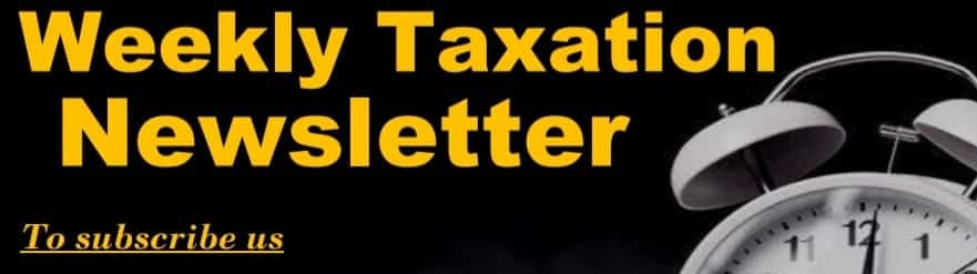 Weekly Taxation Newsletter